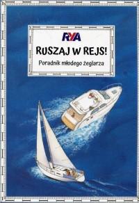 Ruszaj w rejs! Poradnik młodego żeglarza - okładka książki
