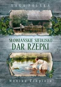 Słowiańskie siedlisko. Dar Rzepki - okładka książki