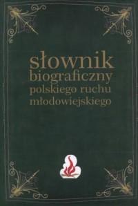 Słownik biograficzny polskiego ruchu młodowiejskiego. Tom 4 - okładka książki