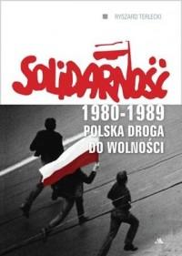 Solidarność 1980-1989. Polska droga do wolności - okładka książki