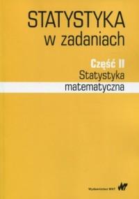 Statystyka w zadaniach cz. 2. Statystyka matematyczna - okładka książki