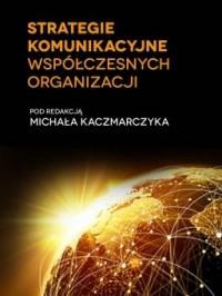 Strategie komunikacyjne współczesnych organizacji - okładka książki