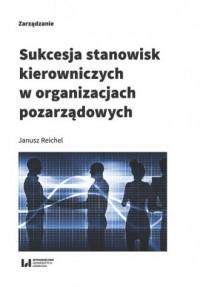Sukcesja stanowisk kierowniczych w organizacjach pozarządowych - okładka książki