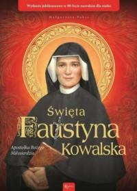 Święta Faustyna Kowalska. Apostołka Bożego Miłosierdzia - okładka książki