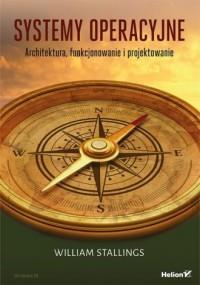 Systemy operacyjne. Architektura, funkcjonowanie i projektowanie - okładka książki