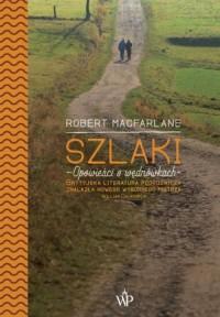 Szlaki. Opowieści o wędrówkach - okładka książki
