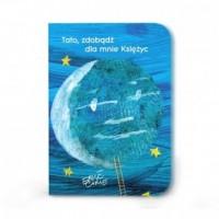Tato, zdobądź dla mnie księżyc - okładka książki