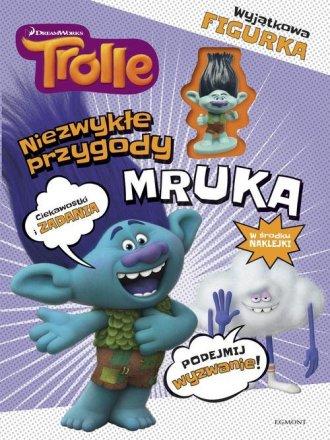 Trolle. Niezwykłe przygody Mruka - okładka książki