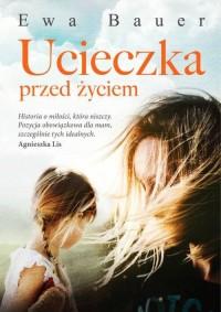 Ucieczka przed życiem - okładka książki