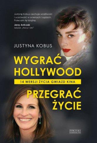 Wygrać Hollywood, przegrać życie.. - okładka książki