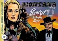Z archiwum J Wróblewskiego. Tom 12. Montana. Szeryf miasta Hope - okładka książki