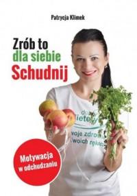 Zrób to dla siebie Schudnij! - okładka książki