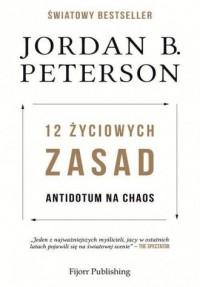 12 życiowych zasad. Antidotum na chaos - okładka książki