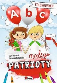 ABC małego patrioty. Kolorowanka - okładka książki