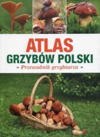 Atlas grzybów Polski. Przewodnik - Wydawnictwo - okładka książki