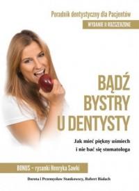 Bądź bystry u dentysty. Poradnik dentystyczny dla pacjentów - okładka książki
