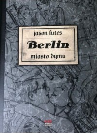 Berlin. Miasto dymu - okładka książki