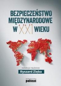 Bezpieczeństwo międzynarodowe w XXI wieku - okładka książki