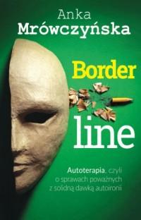Borderline. Autoterapia czyli o sprawach poważnych z solidną dawką autoironii - okładka książki