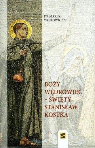 Boży wędrowiec - Święty Stanisław - okładka książki