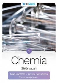 Chemia zbiór zadań. Matura 2019. Tom 1 - okładka podręcznika