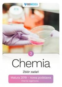 Chemia zbiór zadań Matura 2019. Tom 2 - okładka podręcznika