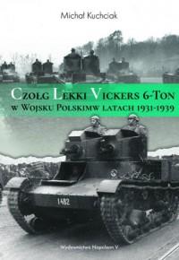 Czołg lekki Vickers 6-Ton w Wojsku Polskim w latach 1931-1939 - okładka książki