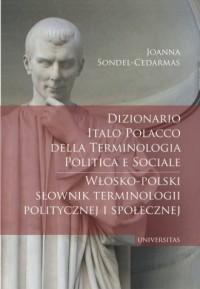 Dizionario italo-polacco della terminologia politica e sociale. Włosko-polski słownik terminologii p - okładka książki