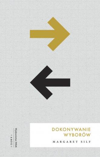Dokonywanie wyborów - okładka książki