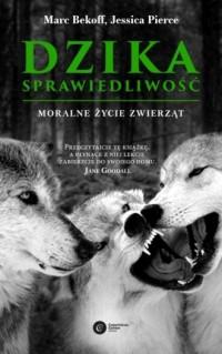 Dzika sprawiedliwość. Moralne życie zwierząt - okładka książki