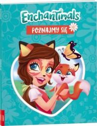 Enchantimals. Poznajmy Się. ESB-150 - okładka książki