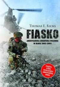 Fiasko. Amerykańska awantura wojenna w Iraku 2003-2005 - okładka książki