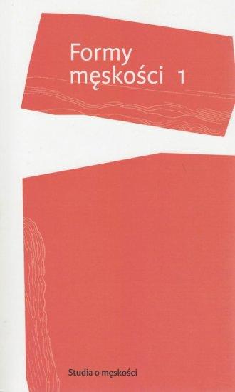 Formy męskości 1 - okładka książki