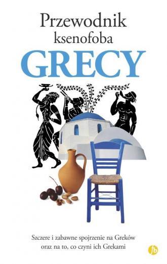 Grecy. Przewodnik ksenofoba - okładka książki