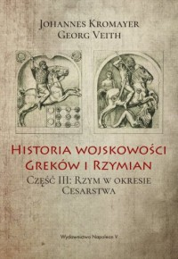 Historia wojskowości Greków i Rzymian cz. 3. Rzym w okresie Cesarstwa - okładka książki