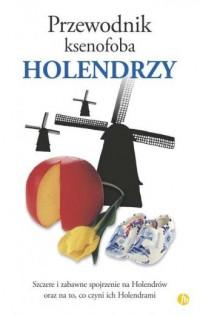 Holendrzy. Przewodnik ksenofoba - okładka książki