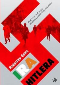 IRA Hitlera. Pakt Trzecia Rzesza - Irlandzka Armia Republikańska - okładka książki
