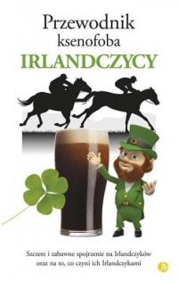 Irlandczycy. Przewodnik ksenofoba - okładka książki
