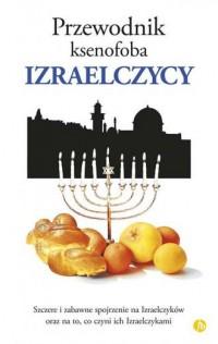 Izraelczycy. Przewonik ksenofoba - okładka książki