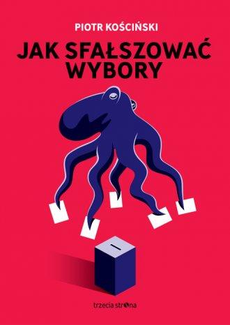 Ja sfałszować wybory - okładka książki