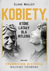 Kobiety, które latały dla Hitlera - okładka książki