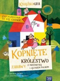 Kopnięte Królestwo. zabawy z matematyką i językiem polskim - okładka książki