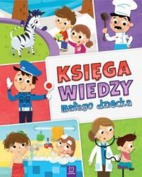 Księga wiedzy małego dziecka - okładka książki