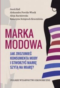 Marka modowa. Jak zrozumieć konsumenta mody i stworzyć markę szytą na miarę? - okładka książki