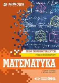 Matematyka Matura 2019. Zbiór zadań maturalnych. Poziom podstawowy - okładka podręcznika