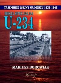 Misja Specjalna U 234. Seria: Tajemnice wojny na morzu 1939-1945 - okładka książki