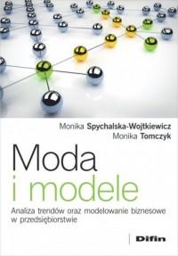 Moda i modele. Analiza trendów oraz modelowanie biznesowe w przedsiębiorstwie - okładka książki