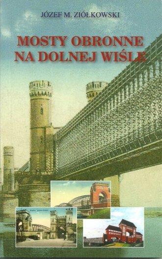 Mosty obronne na dolnej Wiśle - okładka książki