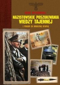 Nazistowskie poszukiwania wiedzy tajemnej i pogoń za mroczną utopią - okładka książki