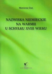 Nazwiska niemieckie na Warmii u schyłku XVIII wieku - okładka książki